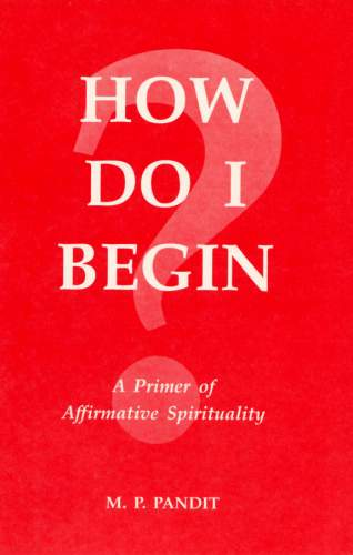 How do I Begin? by M.P. Pandit