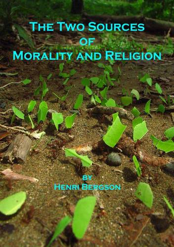 The Two Sources of Morality and Religion by Henri Bergson