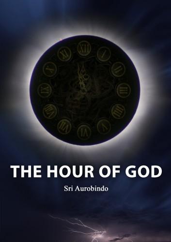 The Hour of God by Sri Aurobindo