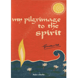 Govindbhai Patel - My Pilgrimage to the Spirit