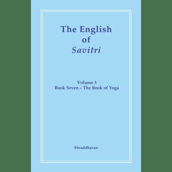 The English of Savitri Volume 3