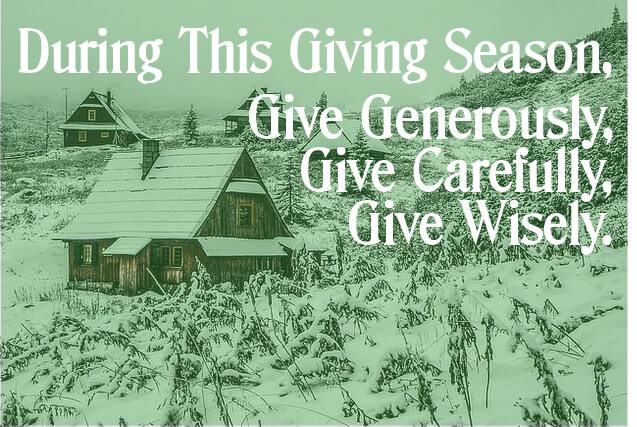 Giving Season 2020. Give Generously, Give Carefully, Give Wisely.
