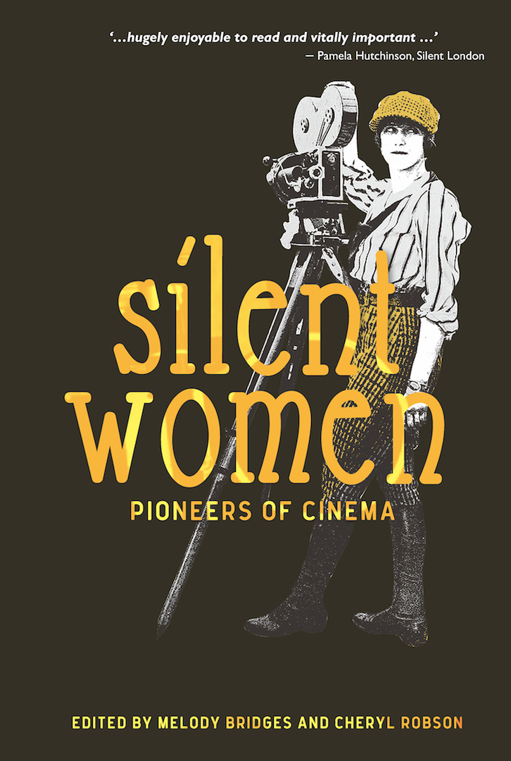 Not So Silent Women: Women Behind the Camera in Early Film