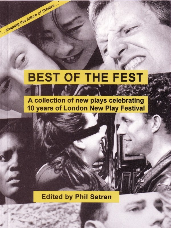 Collected Plays of the London New Play Festival: Best of The Fest