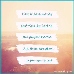 how to save money and time by hiring the perfect PA/VA