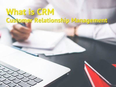 What is CRM – Customer Relationship Management