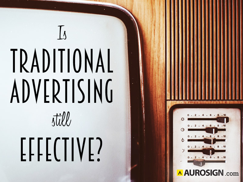 Is Traditional Advertising Still Effective?