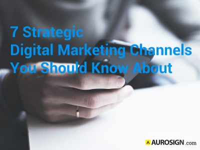 7 Strategic Digital Marketing Channels You Should Know About