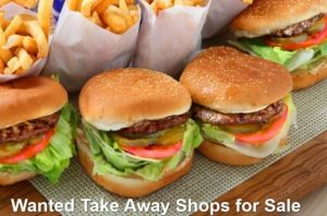 Wanted Take Away Shops for Sale