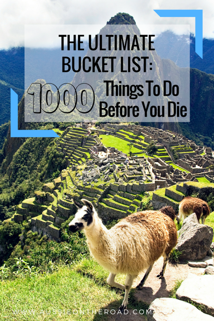 1000 Things To Do Before You Die 1000+ Bucket List Ideas