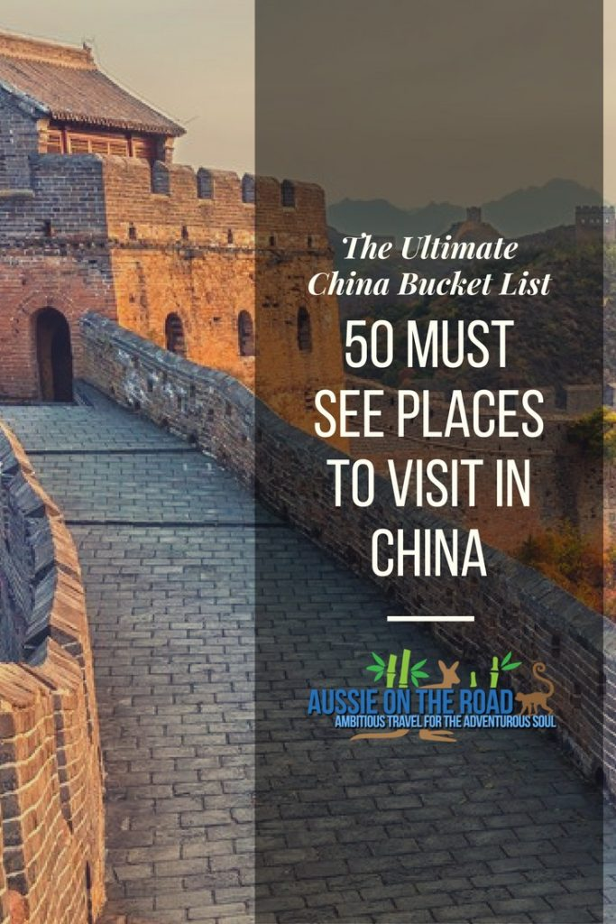 The Ultimate Chinese Bucket List: 50 Must See Places to Visit in China