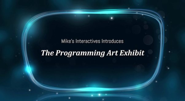 The Programming Art Exhibit - Mikes-Interactives-Portfolio-Image
