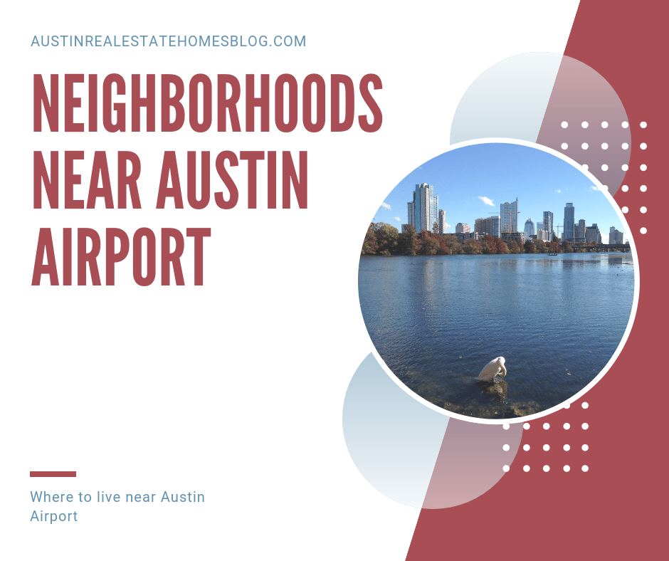neighborhoods near austin airport