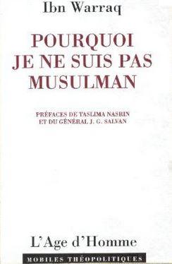 «Pourquoi je ne suis pas musulman» D'après le livre d'Ibn Warraq