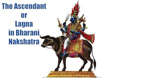 The Ascendant or Lagna in Bharani Nakshatra