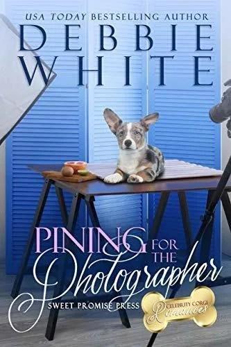 Pining for the Photographer  (The Celebrity Corgi Romances Book 5)