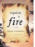 Requiem by Fire, Wayne Caldwell