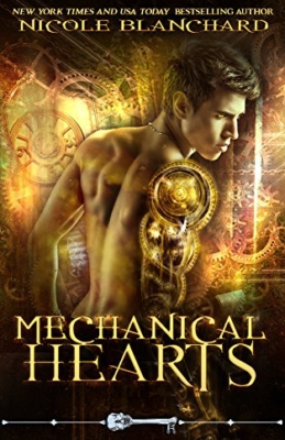 Mechanical Hearts by Nicole Blanchard