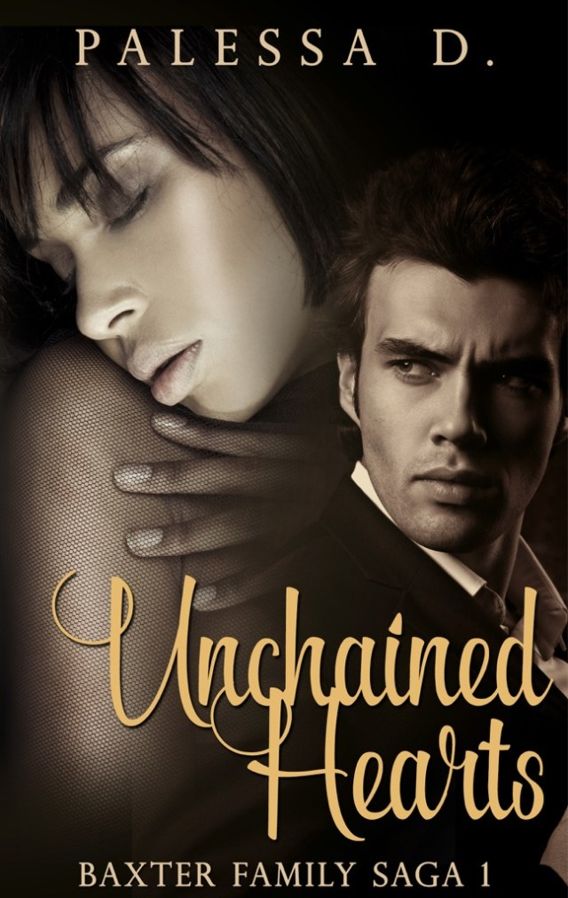 Unchained Hearts, Baxter Family Saga Series, book 1 with extended scenes - AuthorPalessa.com