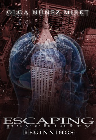 Escaping Psychiatry. Beginnings by Olga Núñez Miret. Cover by Ernesto Valdés