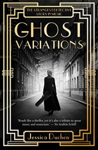 Cover of Ghost Variations by Jessica Duchen. A fabulous historical fiction novel for music lovers