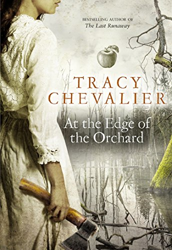 At The Edge of the Orchard by Tracy Chevalier. Cover 1
