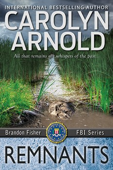Remnants. Brandon Fisher FBI Series Book 6 by Carolyn Arnold