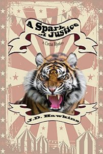 A Spark of Justice by J.D. Hawkins