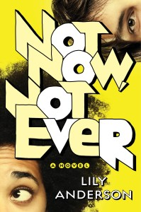Not Now, Not Ever by Lily Anderson