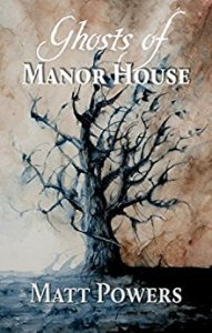 Ghosts of Manor House by Matt Powers