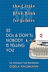 The Little Blue Book for Authors: 53 Dos & Don'ts Nobody Is Telling You by Gisela Hausmann