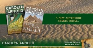 The Secret of the Lost Pharaoh (Matthew Connor Adventure series book 2) by Carolyn Arnold. Book launch and review