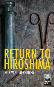 Book review of Return to Hiroshima by Bob Van Laerhoven