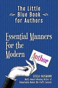 Book review. The Little Blue Book for Authors: Essential Manners for the Modern Author by Gisela Hausmann