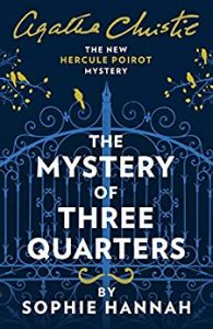 Book review The Mystery of Three Quarters by Sophie Hannah