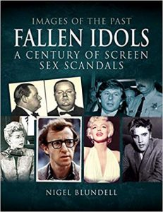 Fallen Idols. A Century of Screen Sex-Scandals (Images of the Past) by Nigel Blundell