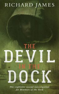 The Devil in the Dock: a Bowman of the Yard Investigation by Richard James