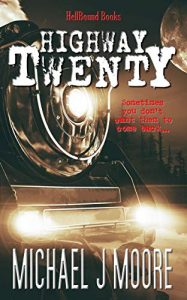 Cover of Highway Twenty by Michael J Moore