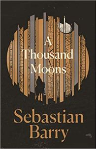 Cover of A Thousand Moons by Sebastian Barry
