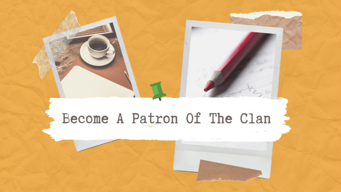 Become A Patron of the Clan