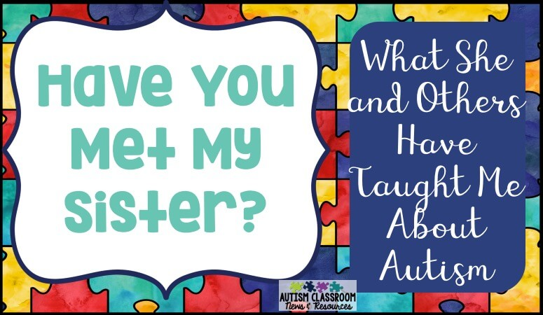 Have You Met My Sister?  Let Me Tell You What She Has Taught Me