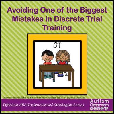Avoiding One of the Biggest Mistakes in Discrete Trial Instruction