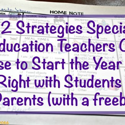 2 Back to School Tips for Special Education Teachers That You Can Use to Start the Year Off Right with Students & Families (plus a Freebie)