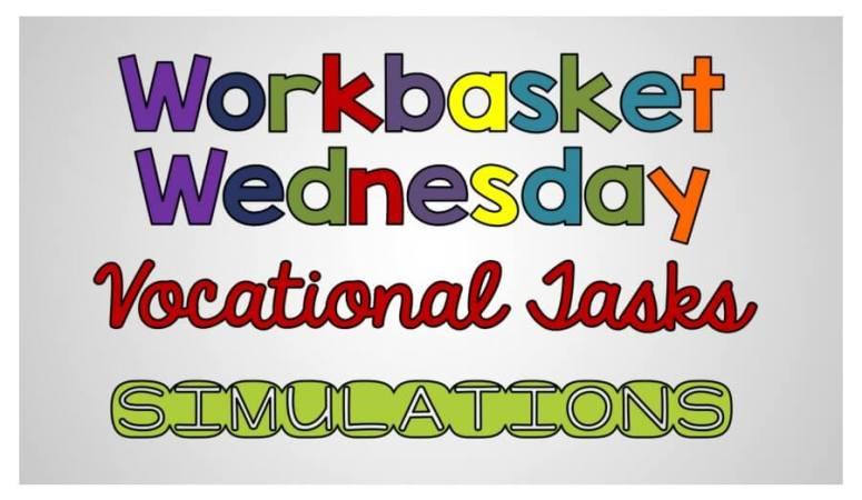 Vocational Tasks: Workbasket Wednesday