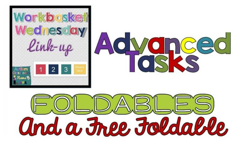 Workbasket Wednesday Advanced Tasks Foldables with a Free Download from Autism Classroom News