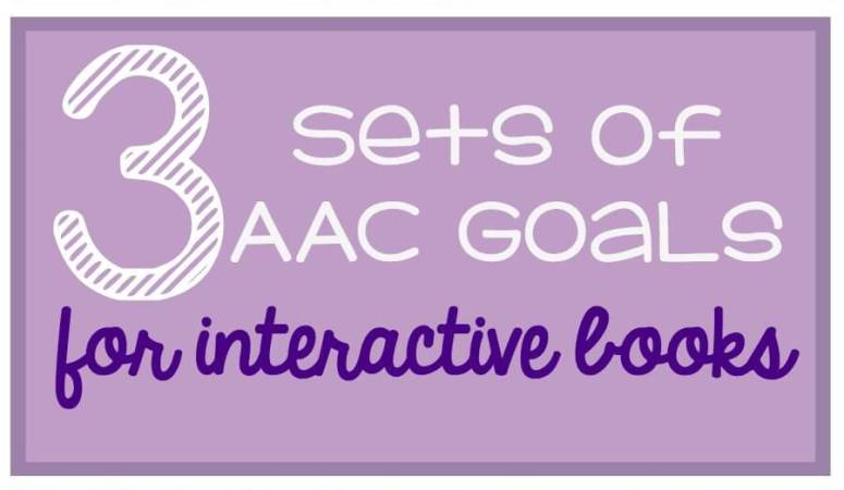 3 Areas of Goals for Using Augmentative Communication with Interactive Books
