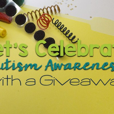 Let's Celebrate Autism Awareness Month with a Giveaway