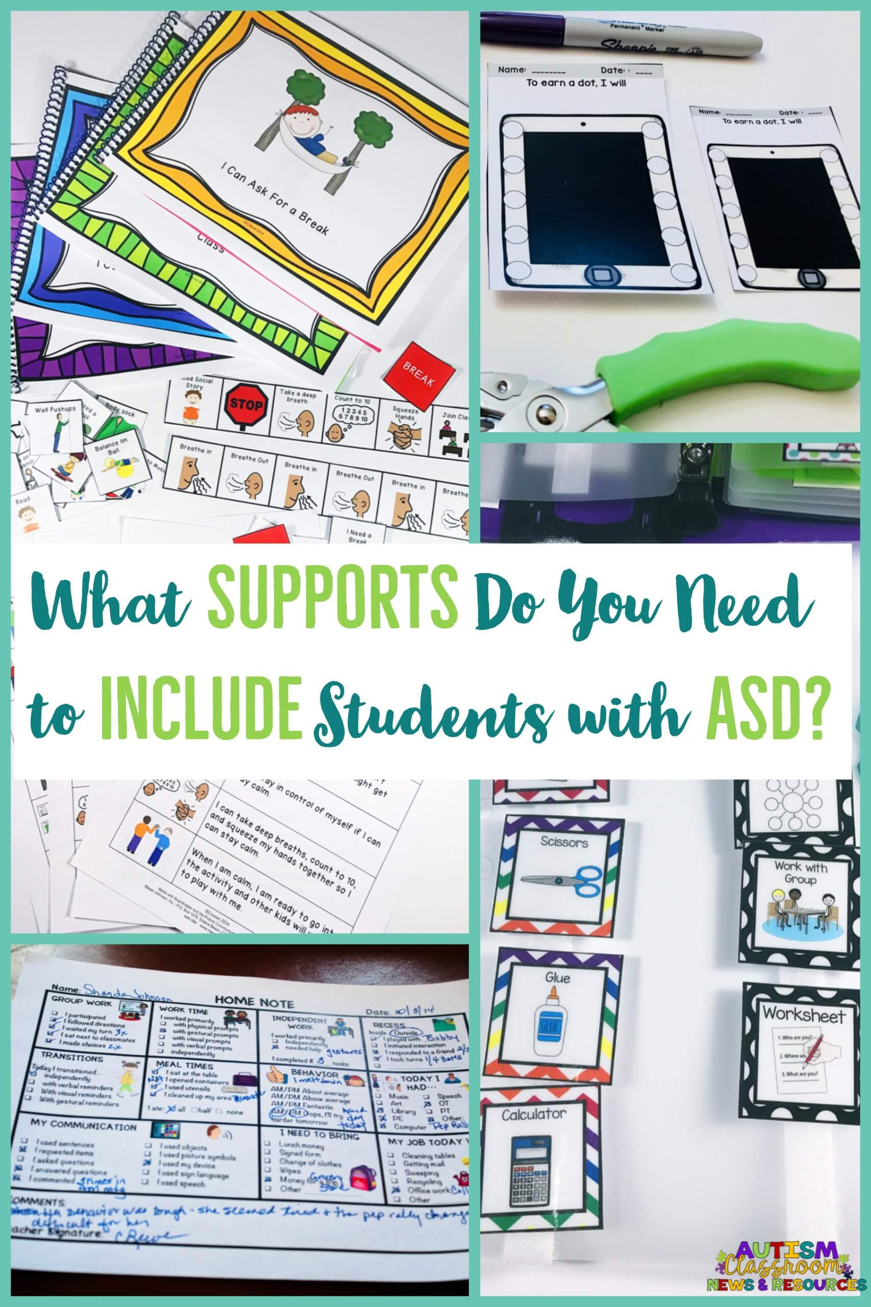 What supports do you need to include students with ASD. A picture of social stories, reinforcement systems, schedules and home-school communication note from Autism Classroom Resources