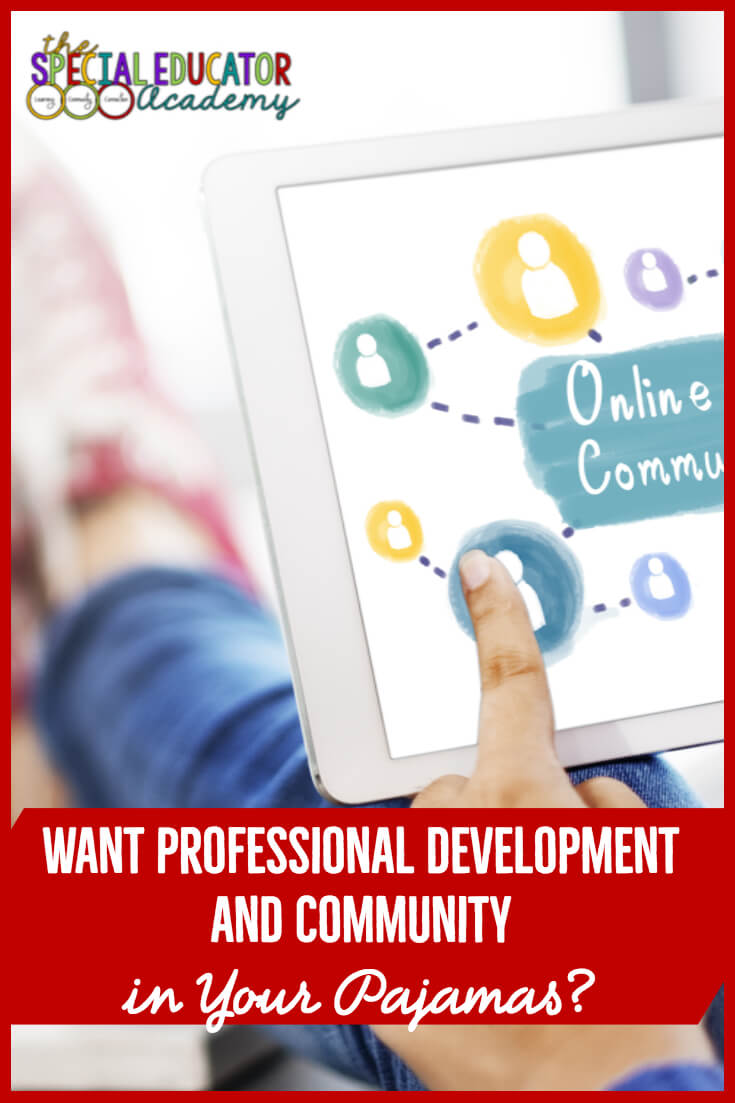 Online professional development--where and when you need it. Plus a community who understands what it's like to work in special education. Find out why, where and how in this post.