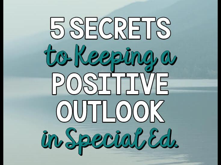 Maintaining a positive outlook is a key element to preventing burnout, holding off stress, and just overall making your life good throughout the year. Click to check out the secrets to maintain your sanity as a special education teacher! #teacherstress
